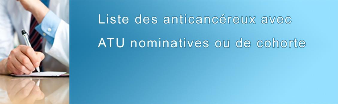 Liste des ATU nominatives ou de cohorte